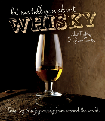 Let Me Tell You About Whisk Let Me Tell You About Whisky by Neil Ridley & Gavin D Smith